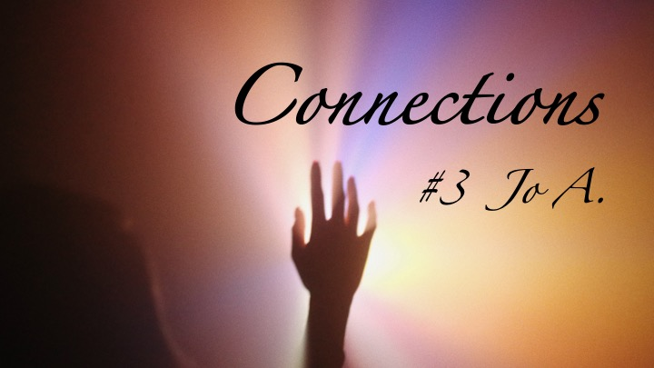 dying to know podcast–connections 3 — jo a.