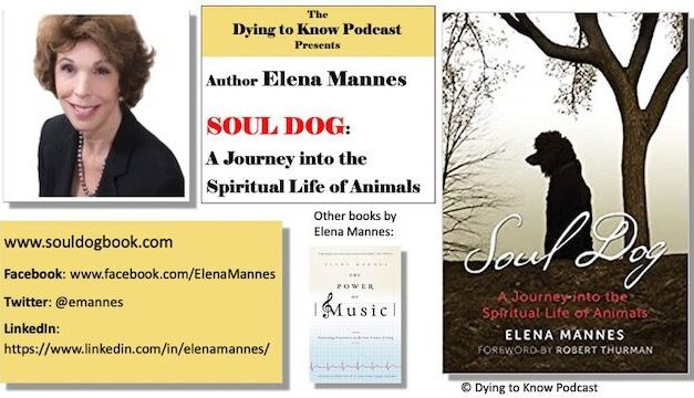dying to know podcast — elena mannes, author of soul dog